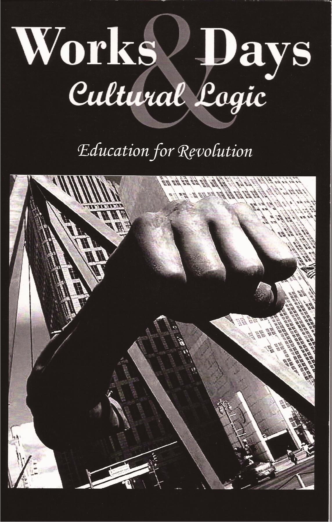 Works & Days / Cultural Logic: Education for Revolution